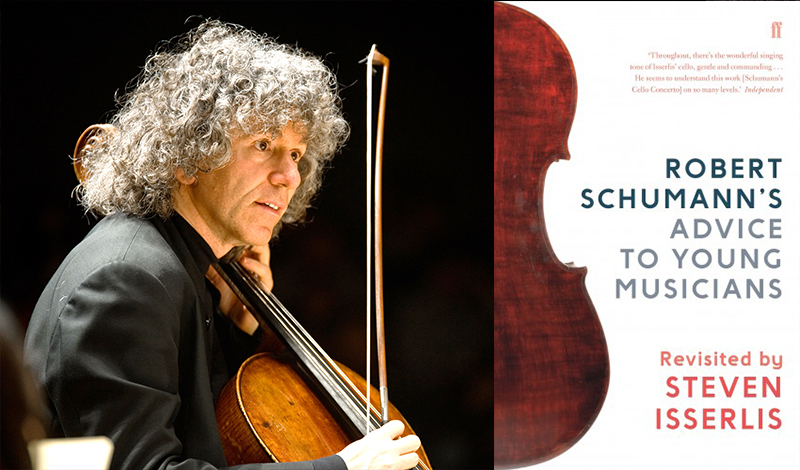BOOK TALK – Robert Schumann's Advice To Young Musicians: Revisited By Steven Isserlis