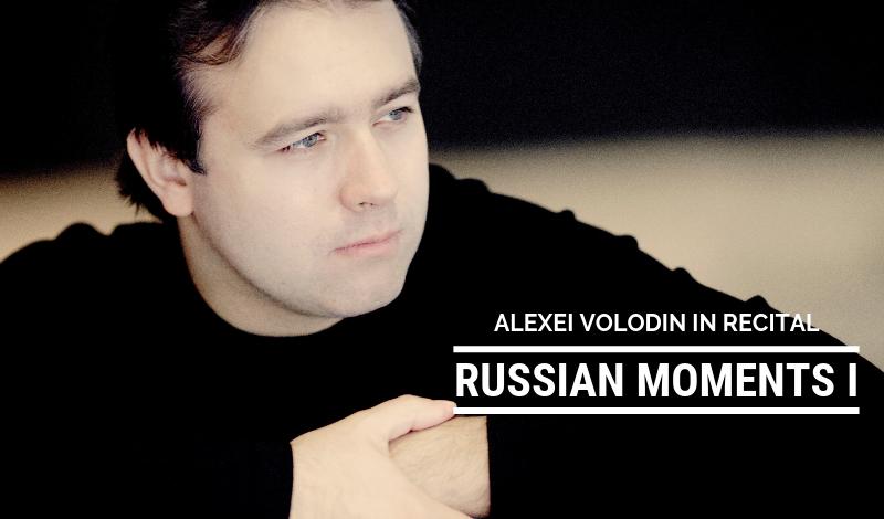 Russian Moments I: Alexei Volodin in Recital