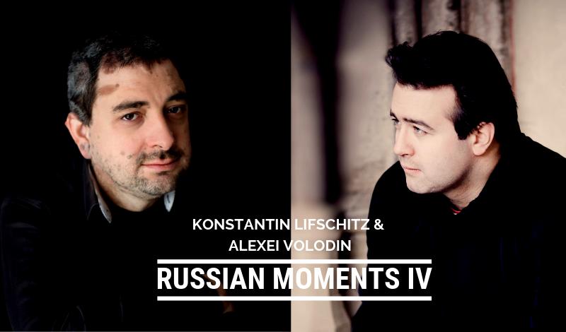 Russian Moments IV: Konstantin Lifschitz & Alexei Volodin