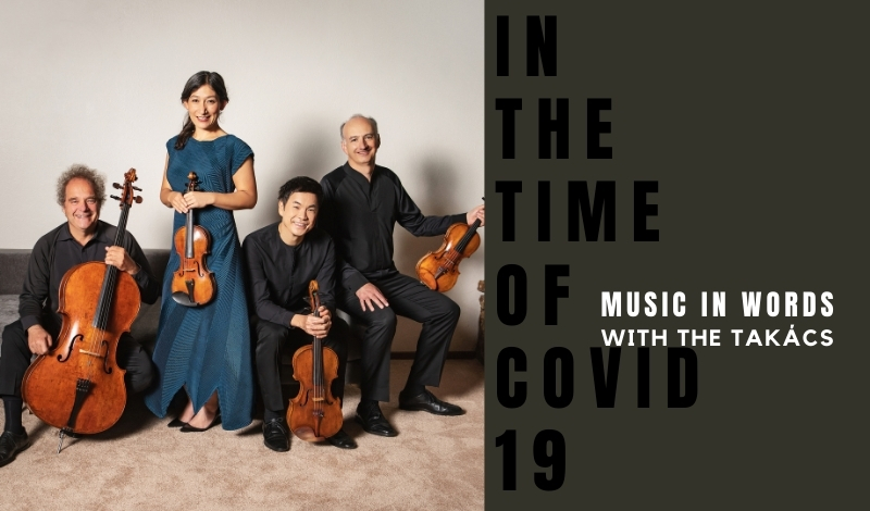 Music In Words ONLINE: Takács Quartet In The Time Of COVID-19