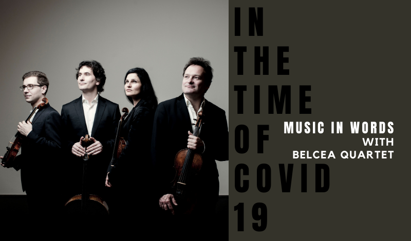 Music In Words Online: Belcea Quartet In The Time Of COVID-19