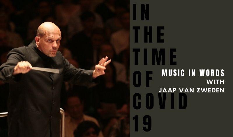 Music In Words ONLINE: Jaap Van Zweden In The Time Of COVID-19