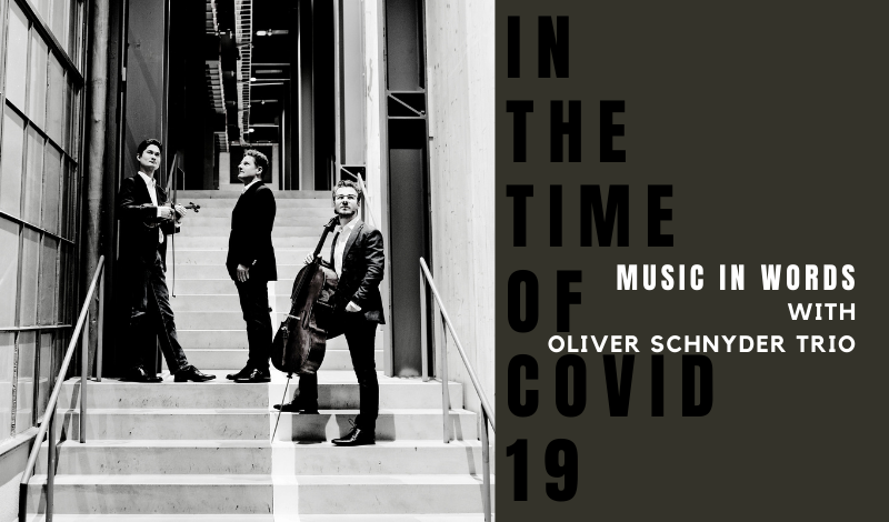 Music In Words ONLINE: Oliver Schnyder Trio In The Time Of COVID-19